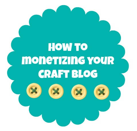 how to monetizing your craft blog