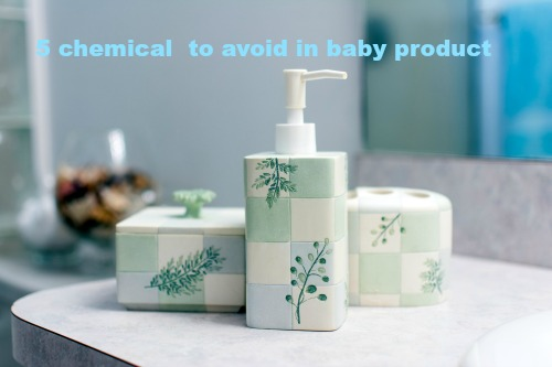5 chemical to avoid in baby product by jennyandteddy
