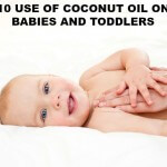 10 Use Of Coconut Oil For Babies And Toddlers
