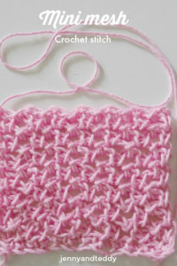 easy mini mesh crochet stitch by jennyandteddy